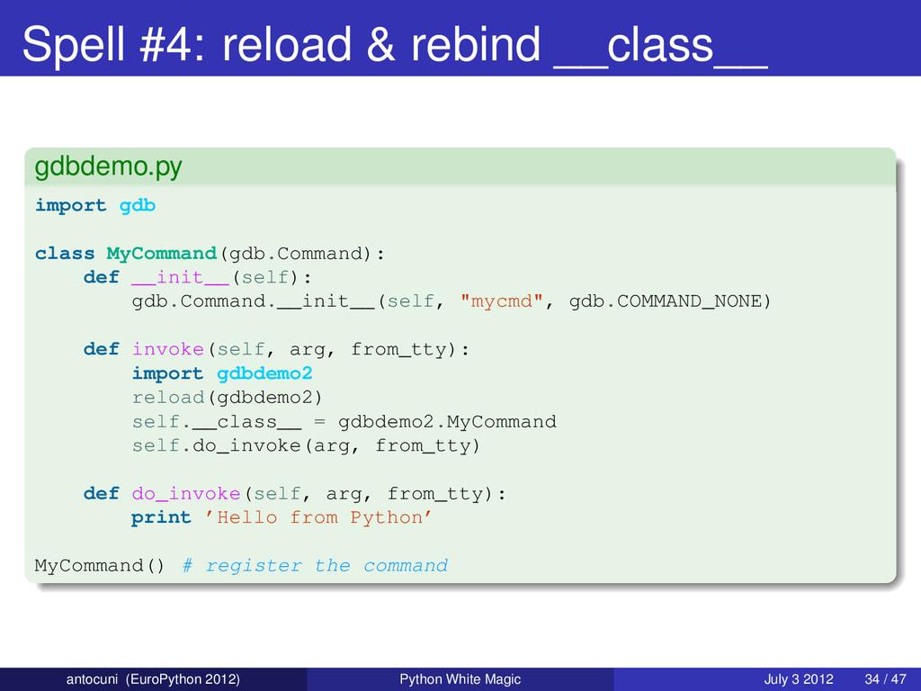 Spell #4: reload & rebind __class__ gdbdemo.py ...