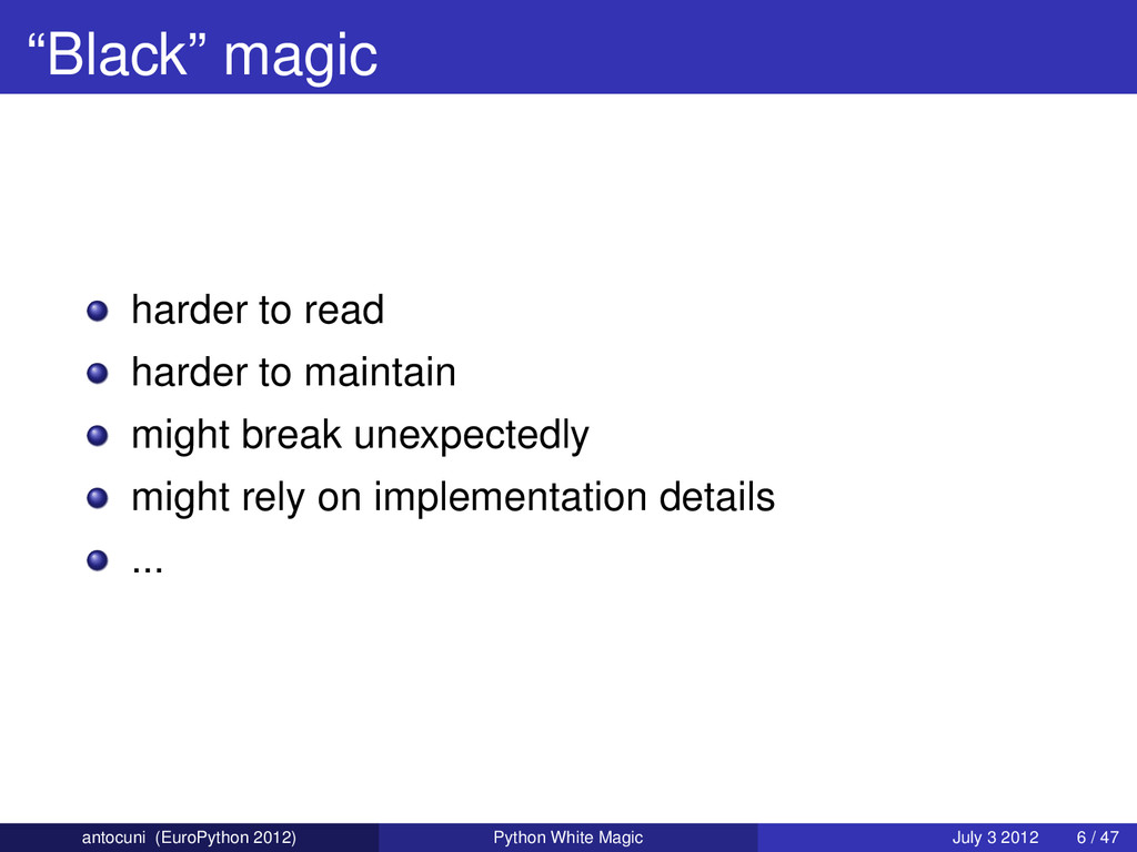 """Black"" magic harder to read harder to maintain..."