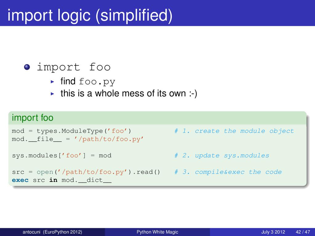 import logic (simplified) import foo find foo.py ...