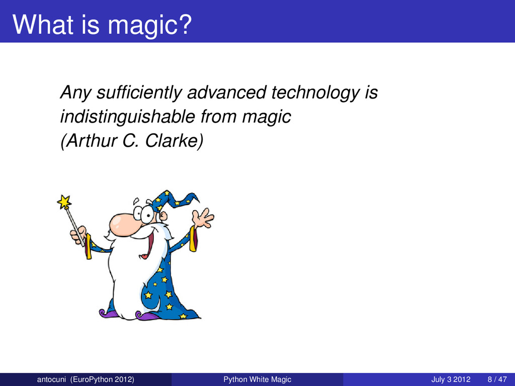 What is magic? Any sufficiently advanced technol...
