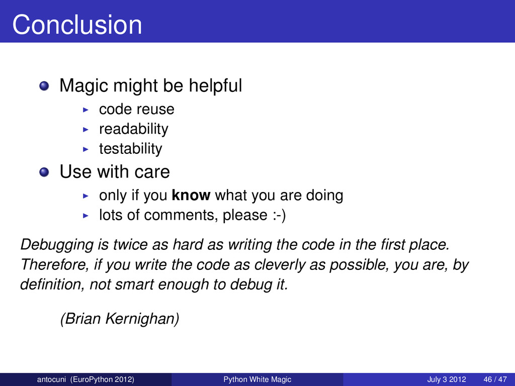Conclusion Magic might be helpful code reuse re...