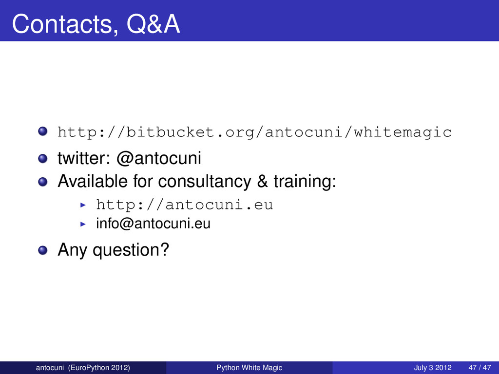 Contacts, Q&A http://bitbucket.org/antocuni/whi...