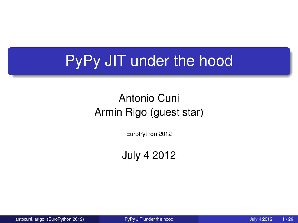 PyPy JIT under the hood Antonio Cuni Armin Rigo...