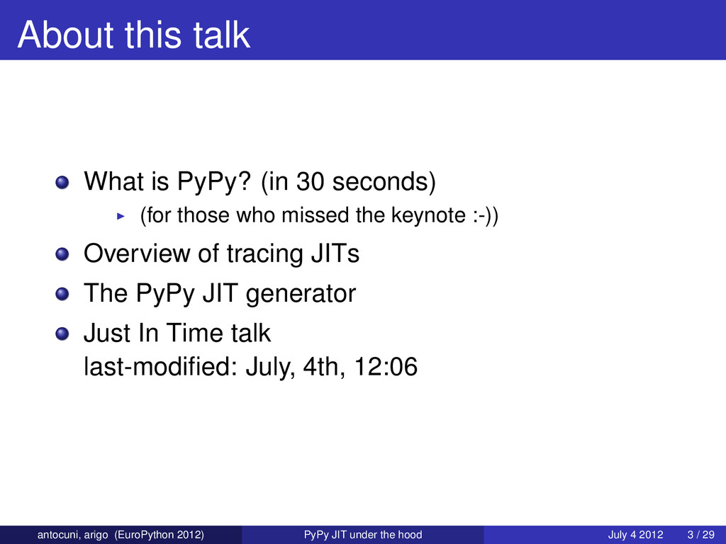 About this talk What is PyPy? (in 30 seconds) (...