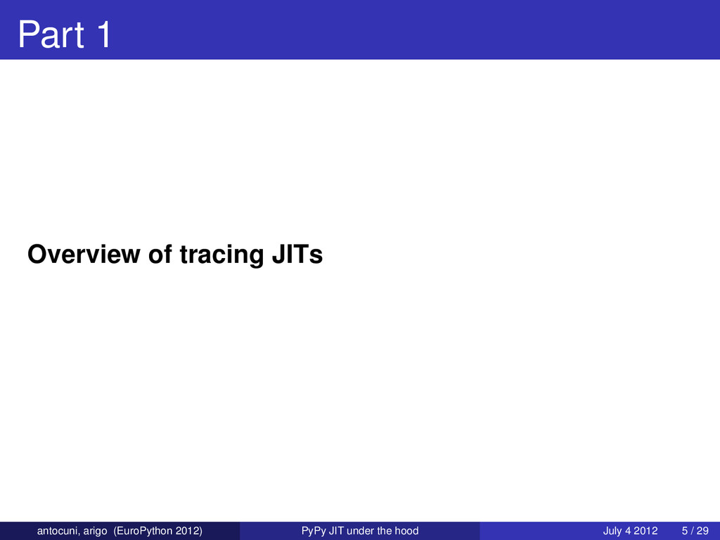 Part 1 Overview of tracing JITs antocuni, arigo...