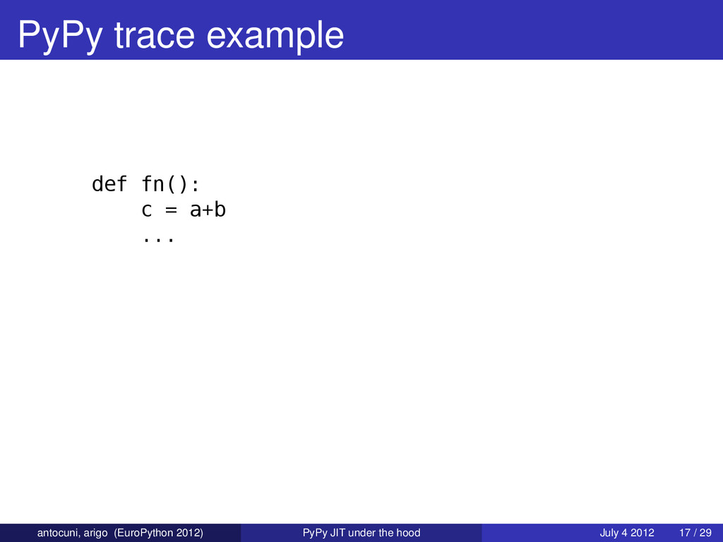 PyPy trace example def fn(): c = a+b ... antocu...