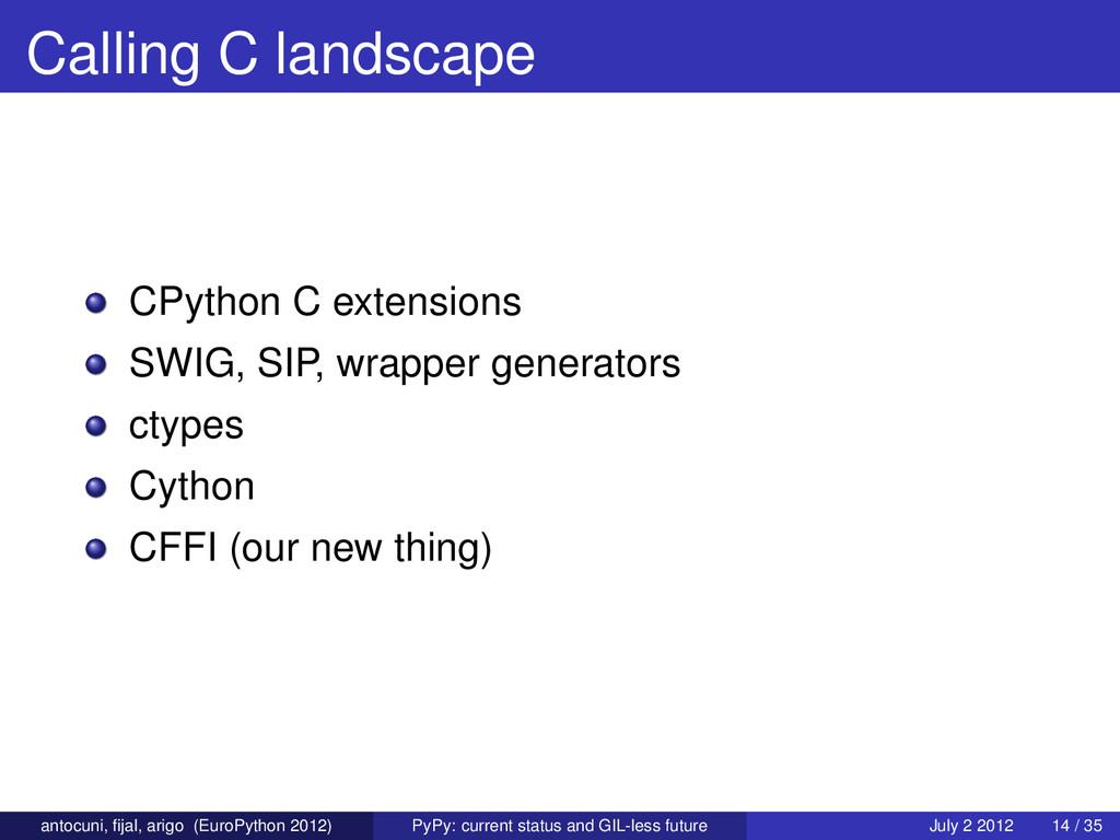Calling C landscape CPython C extensions SWIG, ...