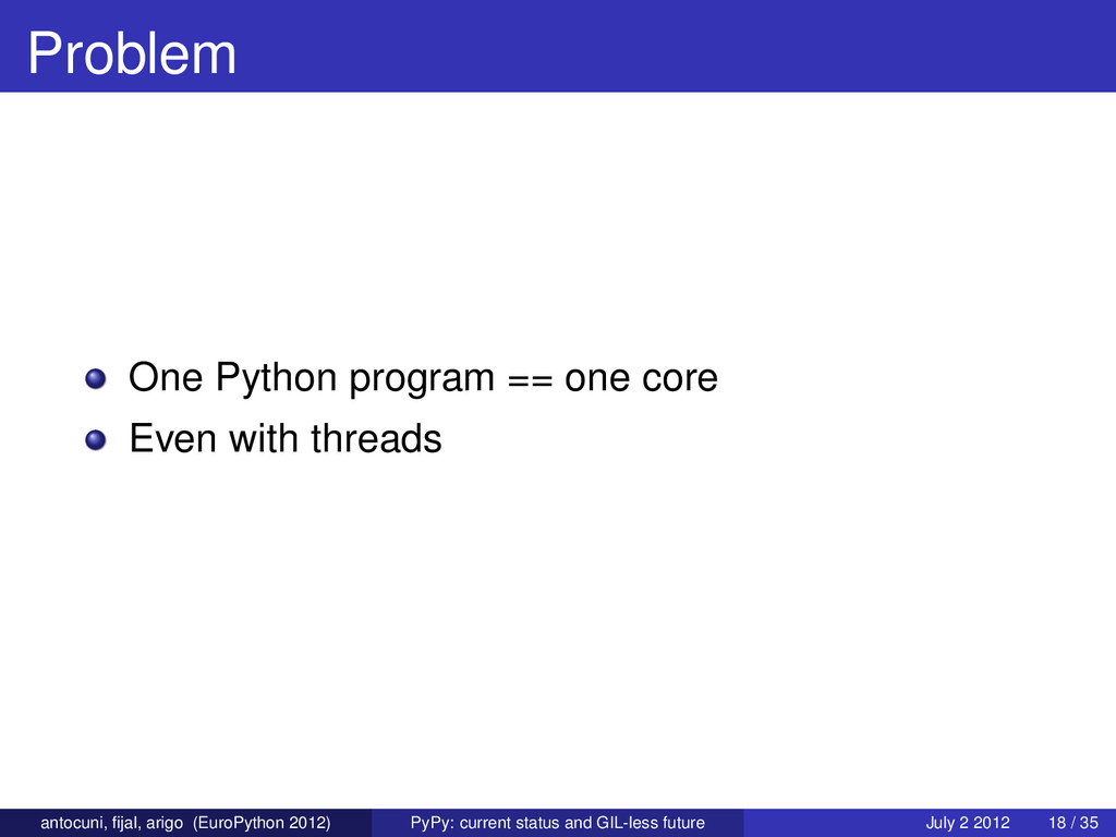 Problem One Python program == one core Even wit...