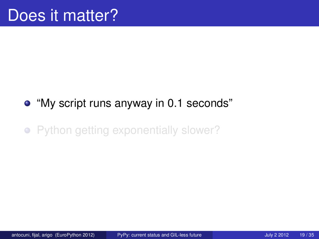"Does it matter? ""My script runs anyway in 0.1 s..."
