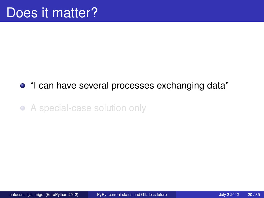 "Does it matter? ""I can have several processes e..."