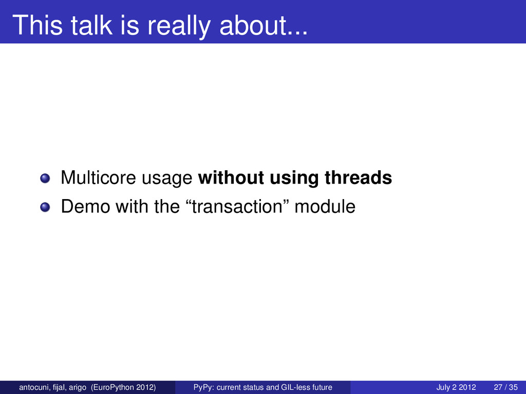 This talk is really about... Multicore usage wi...