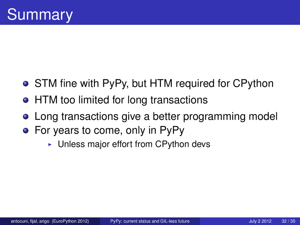 Summary STM fine with PyPy, but HTM required for...