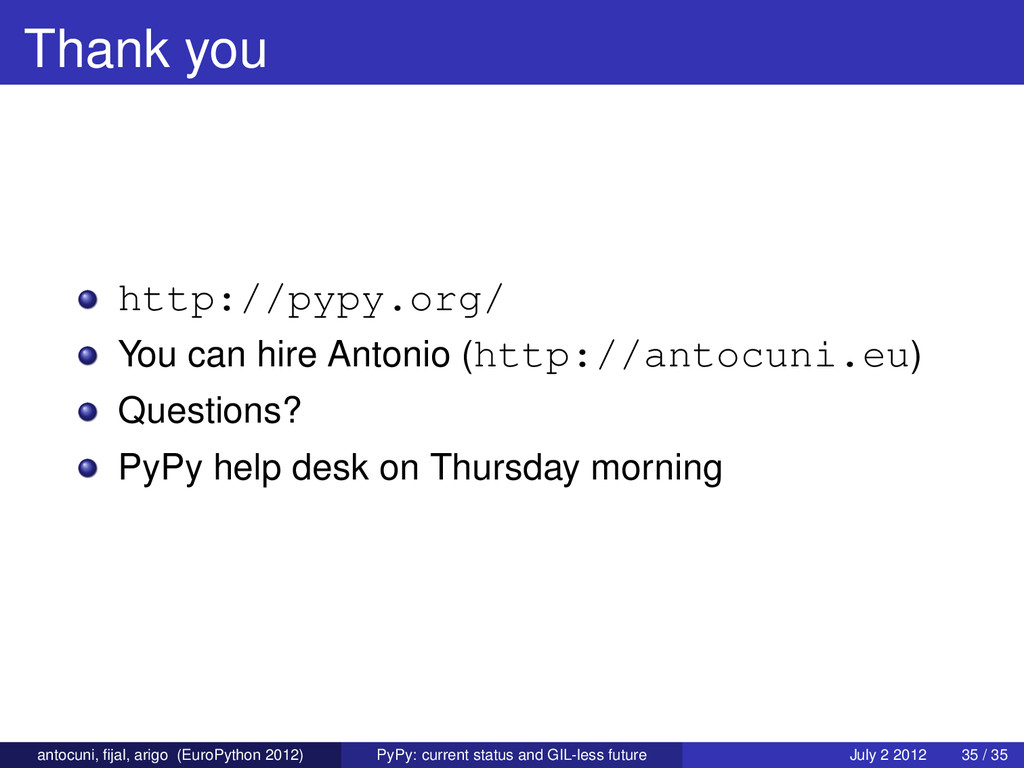 Thank you http://pypy.org/ You can hire Antonio...