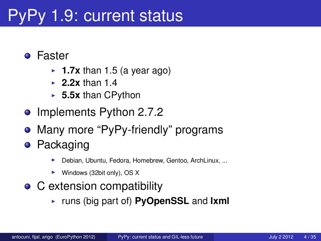 PyPy 1.9: current status Faster 1.7x than 1.5 (...