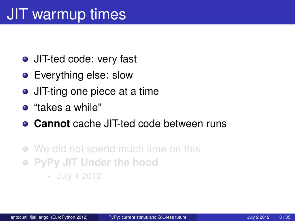 JIT warmup times JIT-ted code: very fast Everyt...