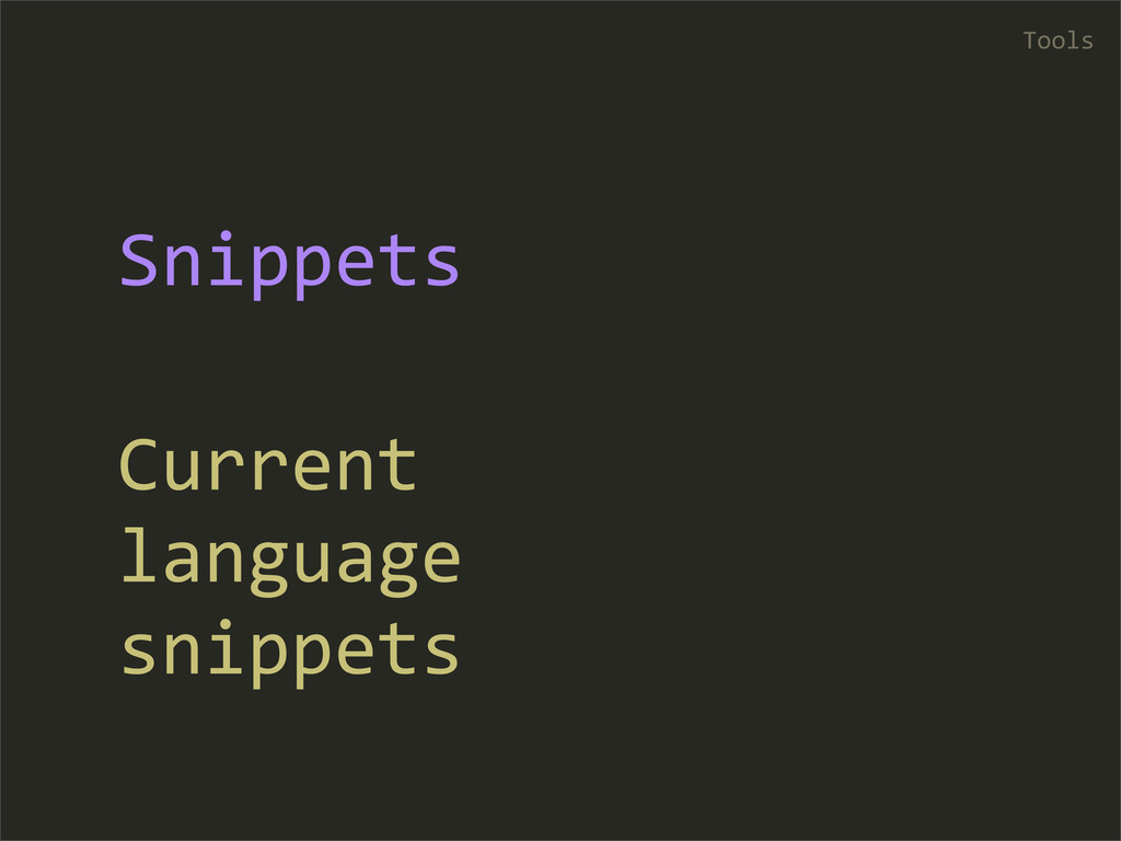 Tools Snippets Current  language  snippets