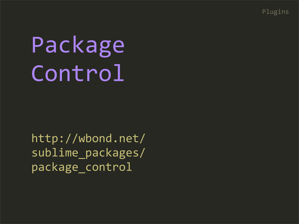 Package  Control http://wbond.net/ sublime_p...