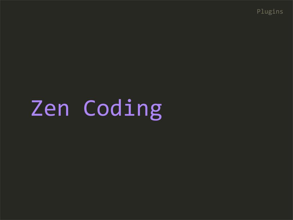 Zen Coding Plugins