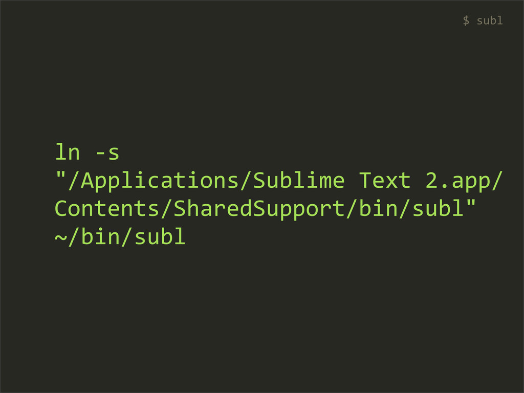 """ln -‐s  """"/Applications/Sublime Text..."""