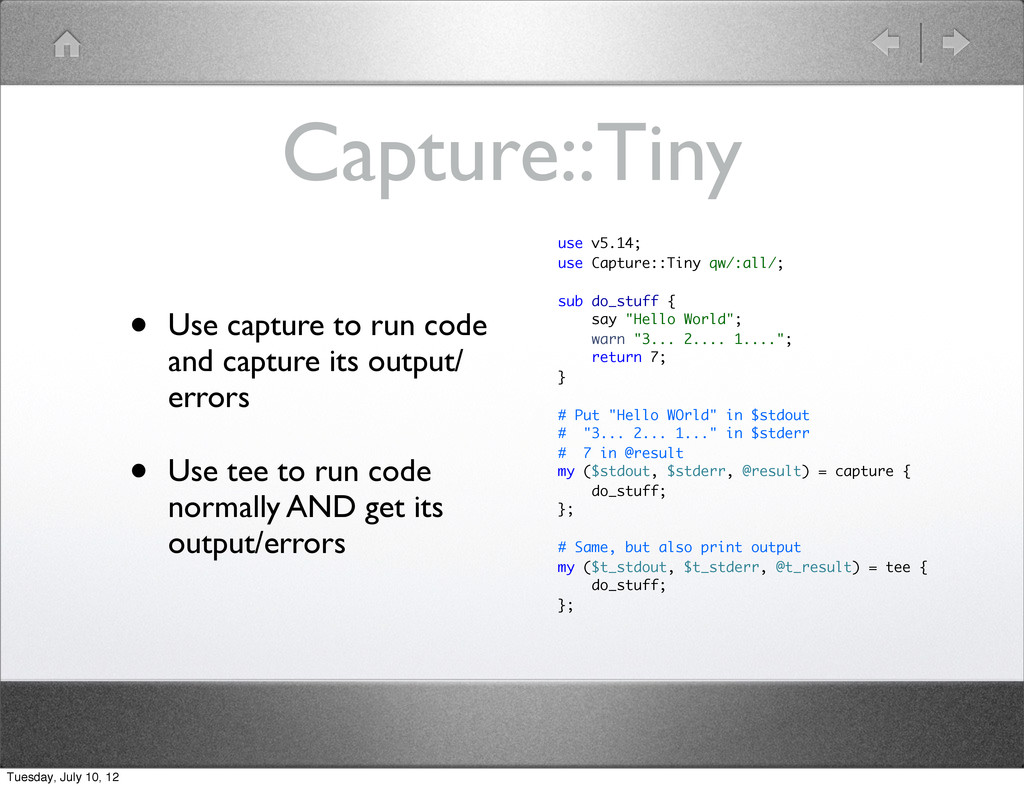 Capture::Tiny • Use capture to run code and cap...