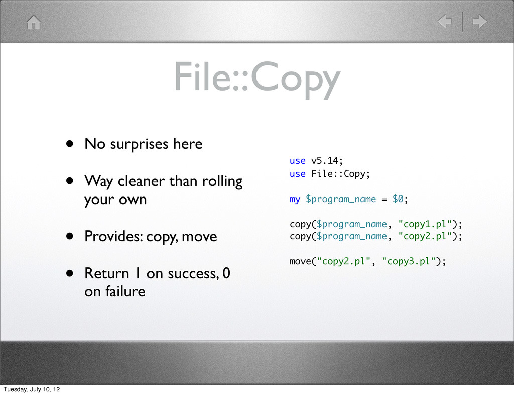 File::Copy • No surprises here • Way cleaner th...