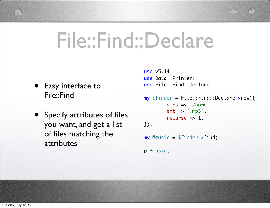 File::Find::Declare • Easy interface to File::F...