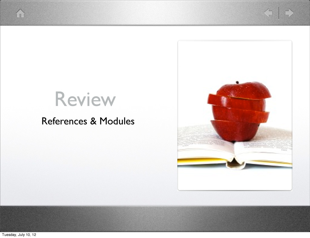 Review References & Modules Tuesday, July 10, 12