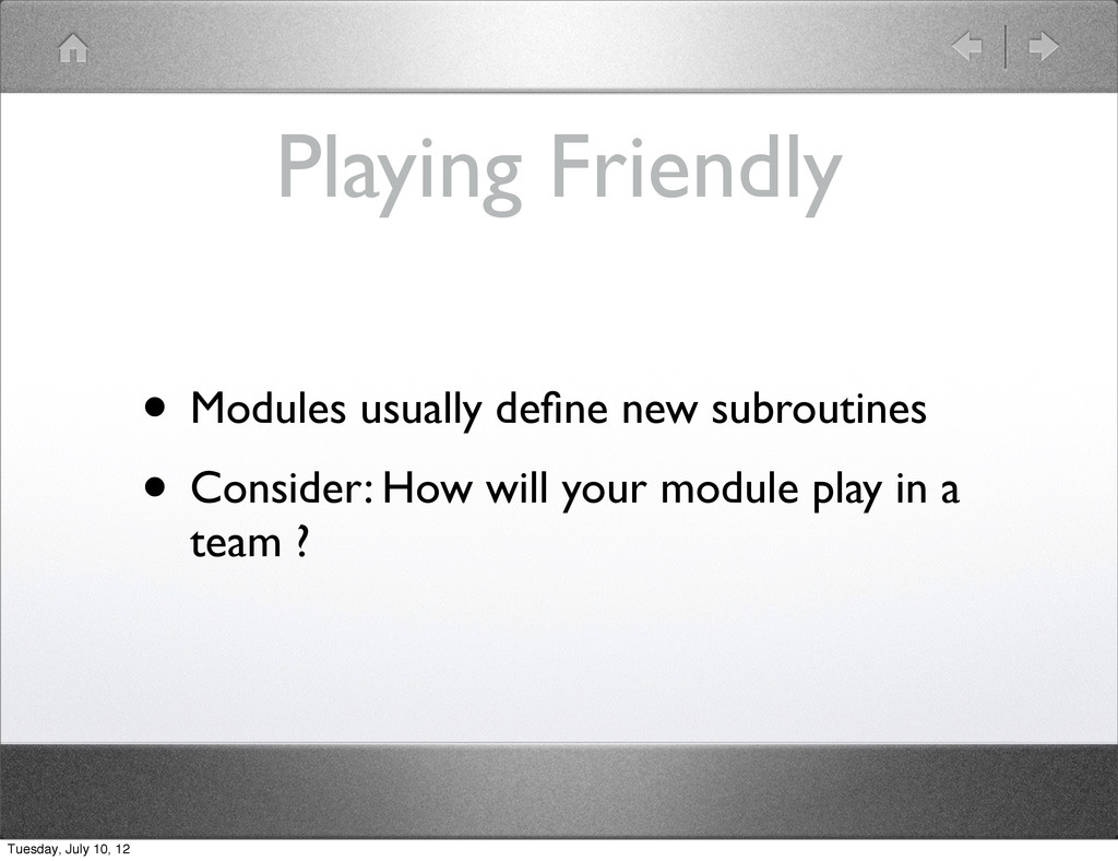 Playing Friendly • Modules usually define new su...