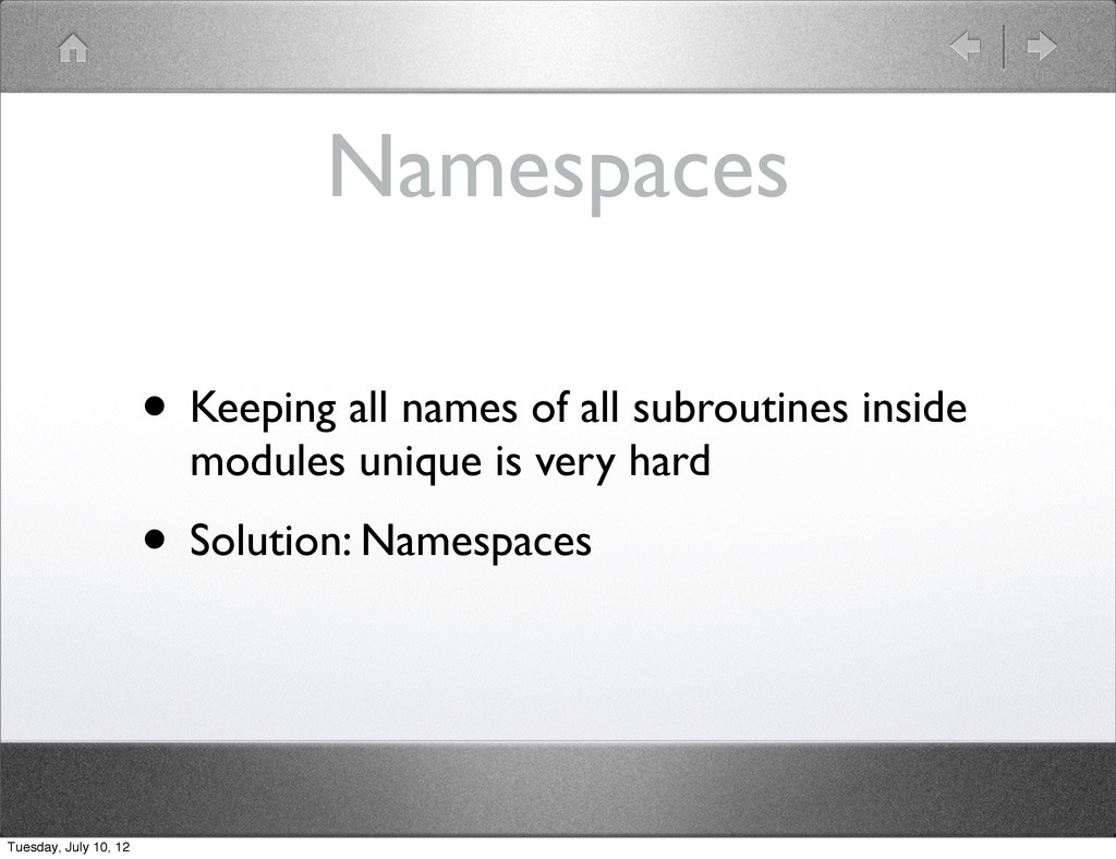 Namespaces • Keeping all names of all subroutin...