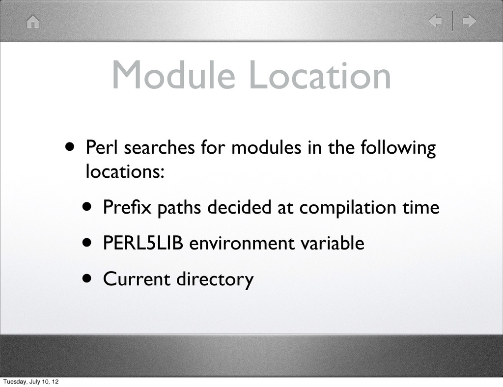 Module Location • Perl searches for modules in ...