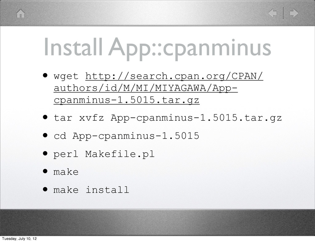 Install App::cpanminus • wget http://search.cpa...