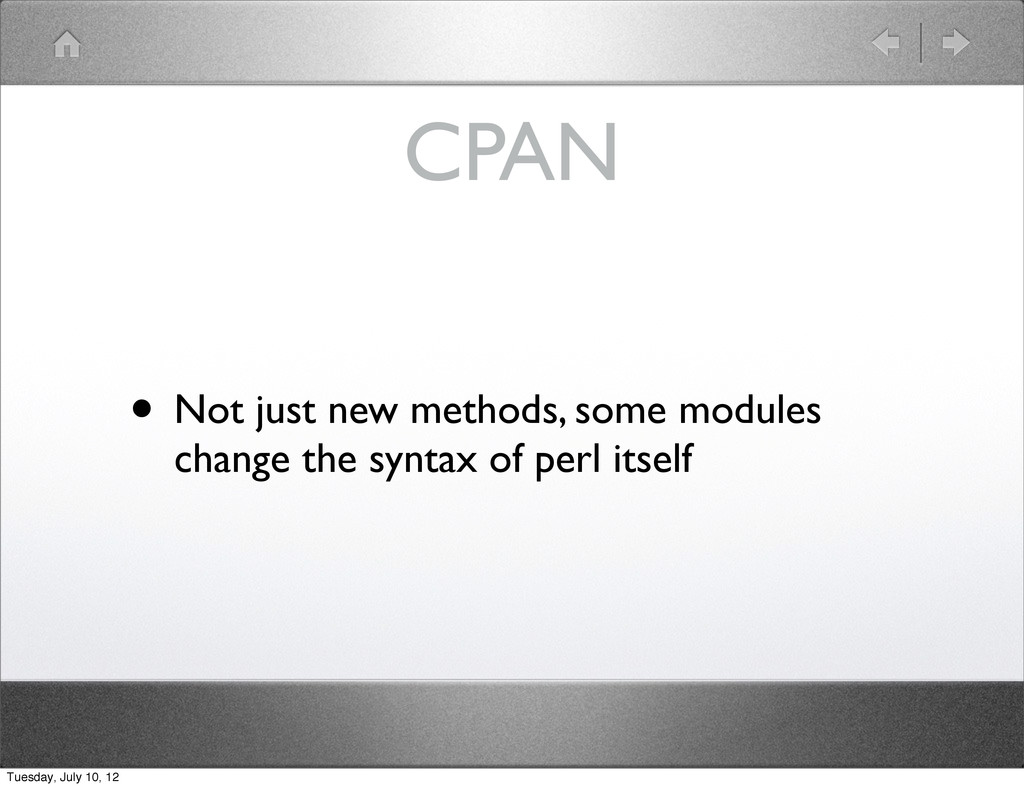 CPAN • Not just new methods, some modules chang...