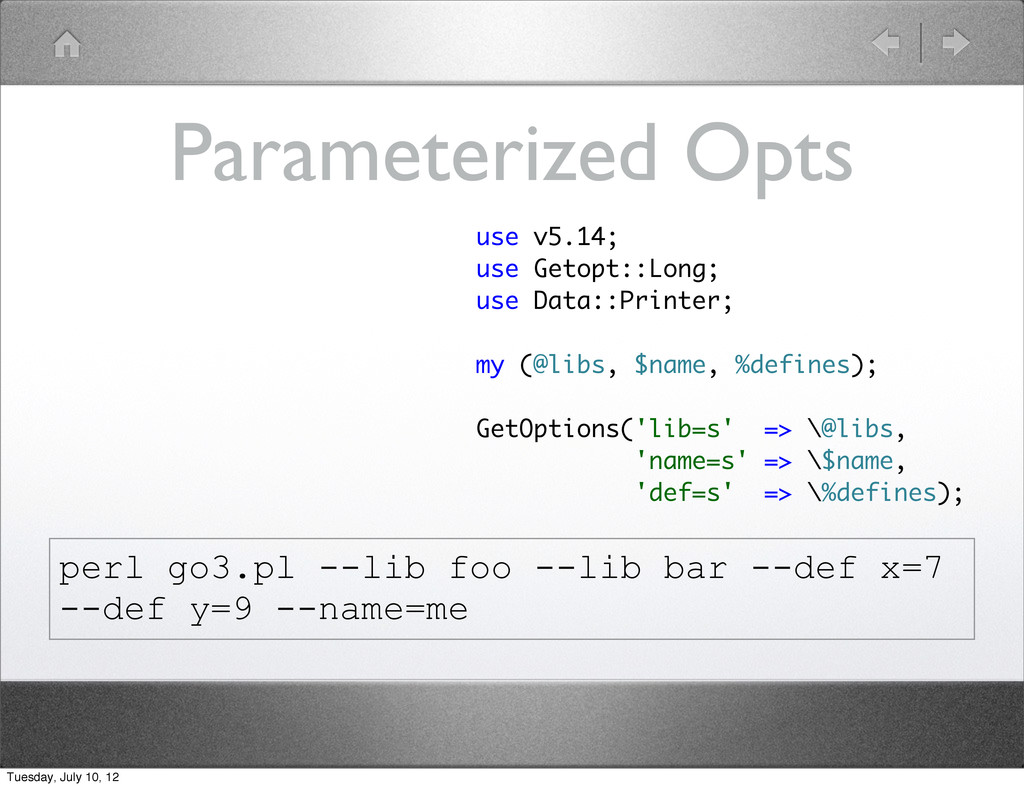 Parameterized Opts use v5.14; use Getopt::Long;...