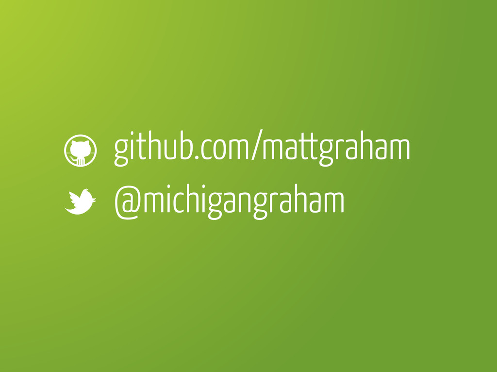 github.com/mattgraham @michigangraham