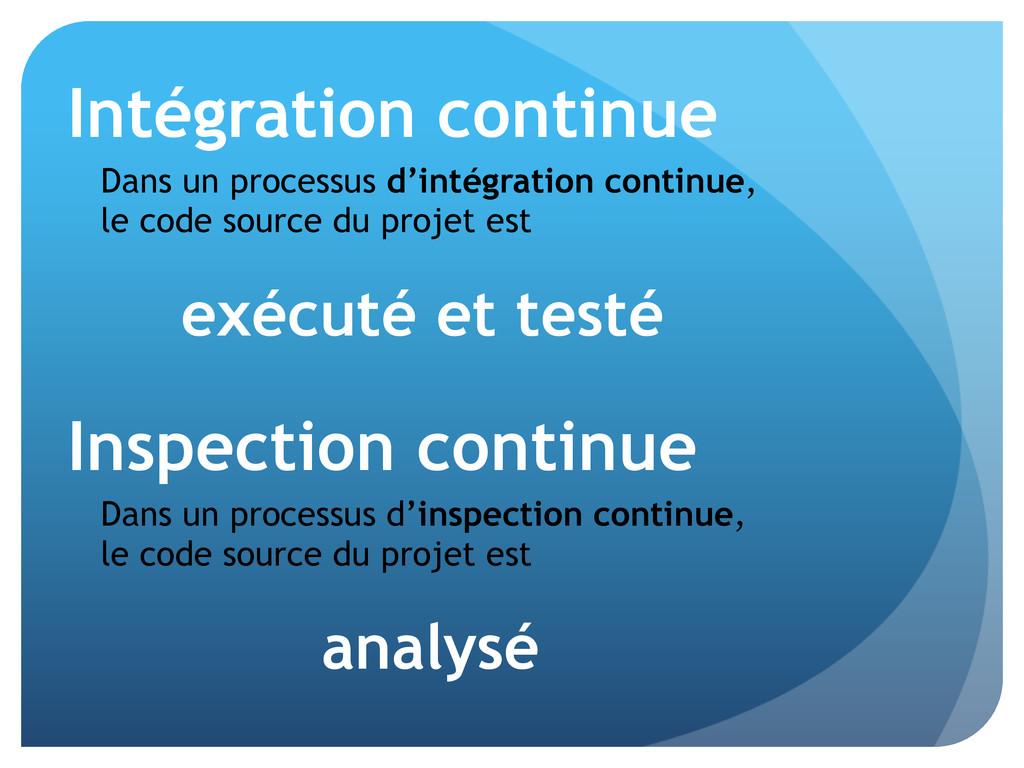 Intégration continue Dans un processus d'intégr...