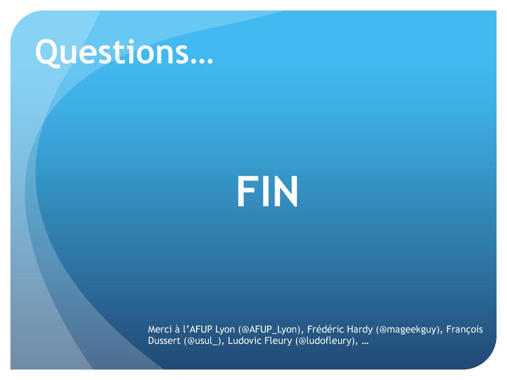 Questions… Merci à l'AFUP Lyon (@AFUP_Lyon), Fr...