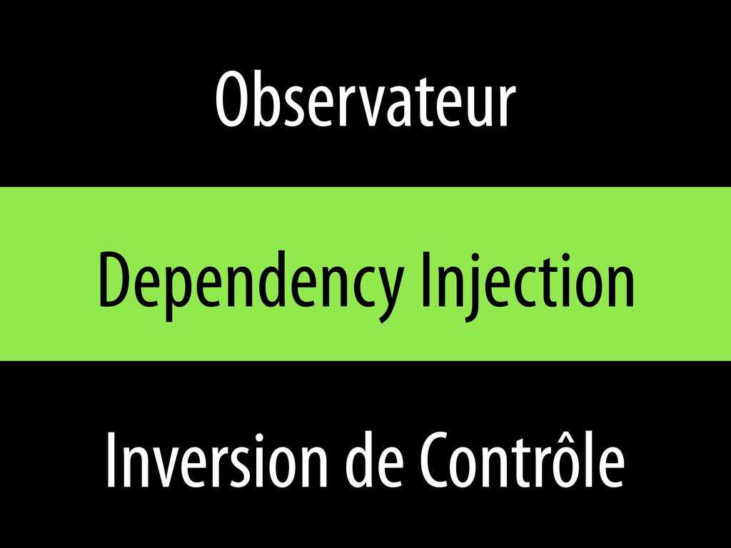 Observateur Dependency Injection Inversion de C...