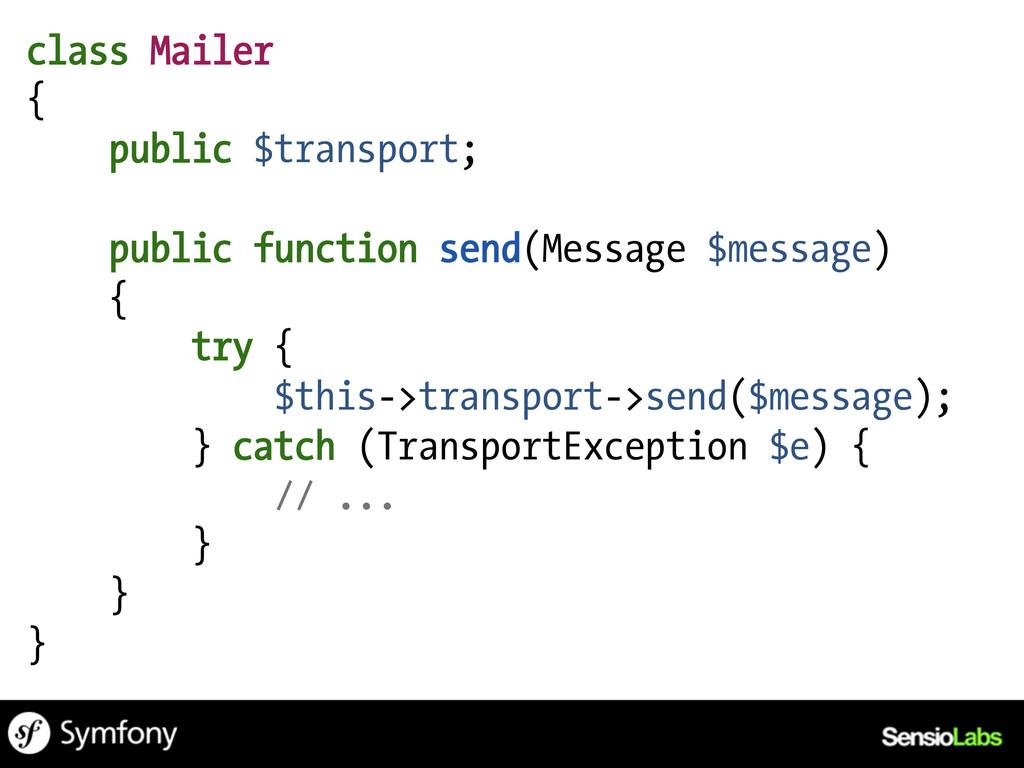 class Mailer { public $transport; public functi...