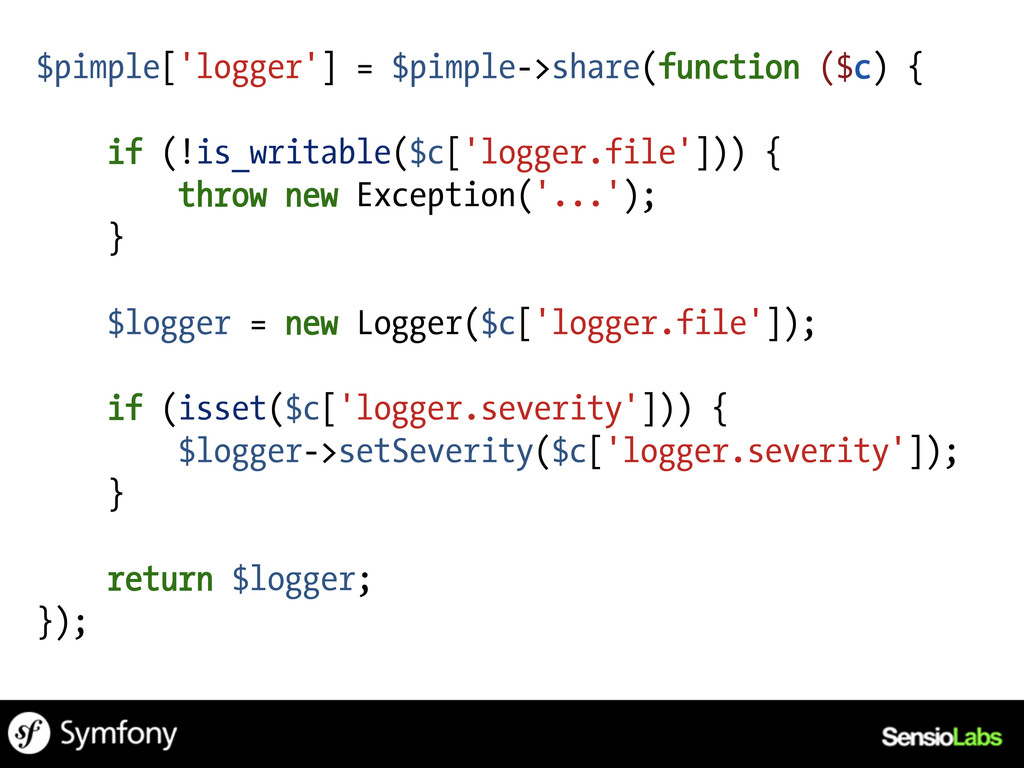$pimple['logger'] = $pimple->share(function ($c...
