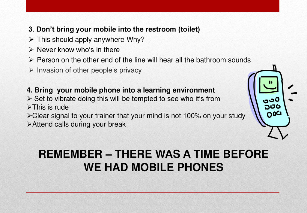 3. Don't bring your mobile into the restroom (t...