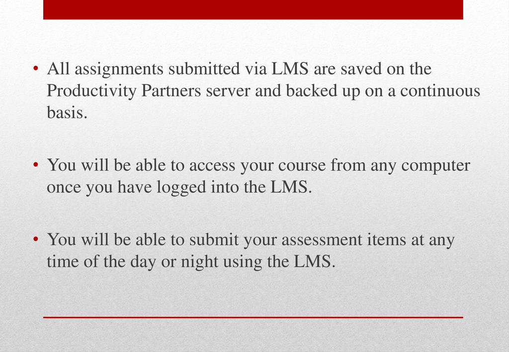 • All assignments submitted via LMS are saved o...