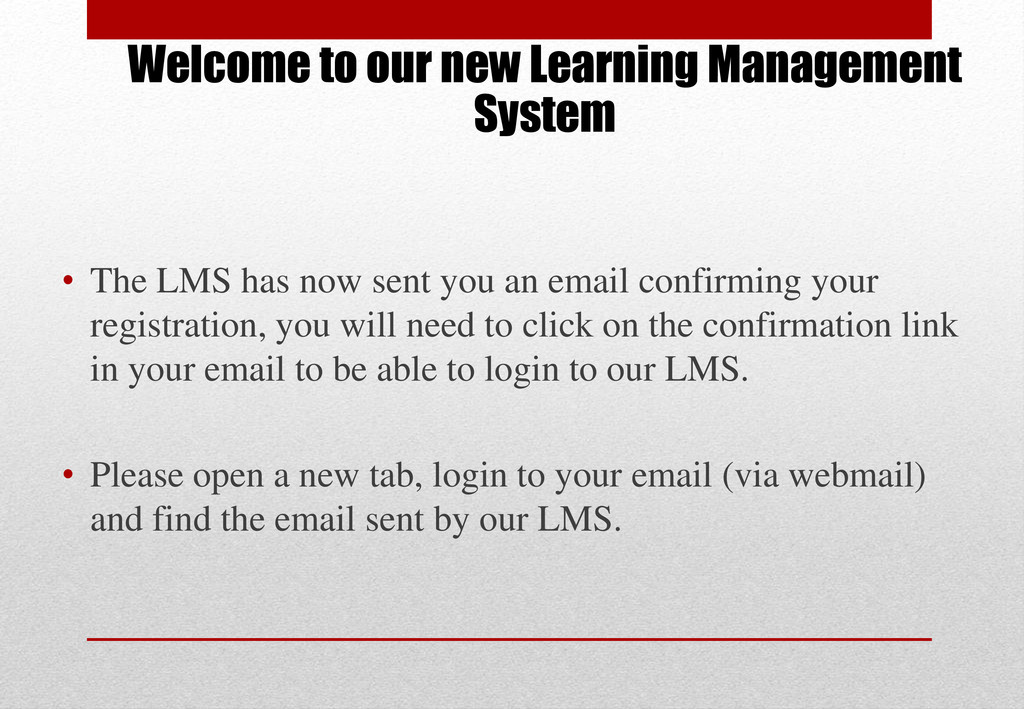 Welcome to our new Learning Management System •...