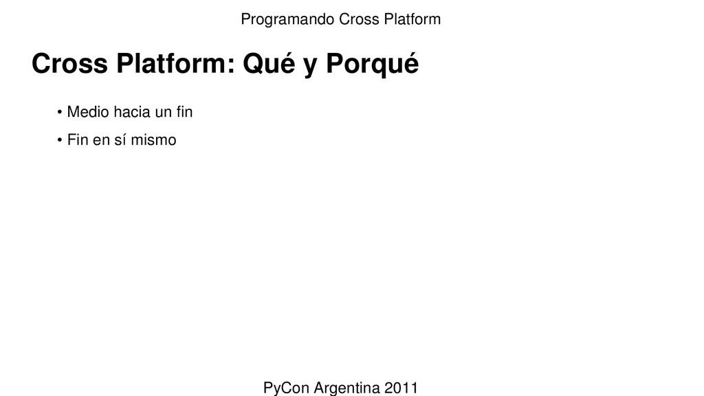 Cross Platform: Qué y Porqué • Medio hacia un f...