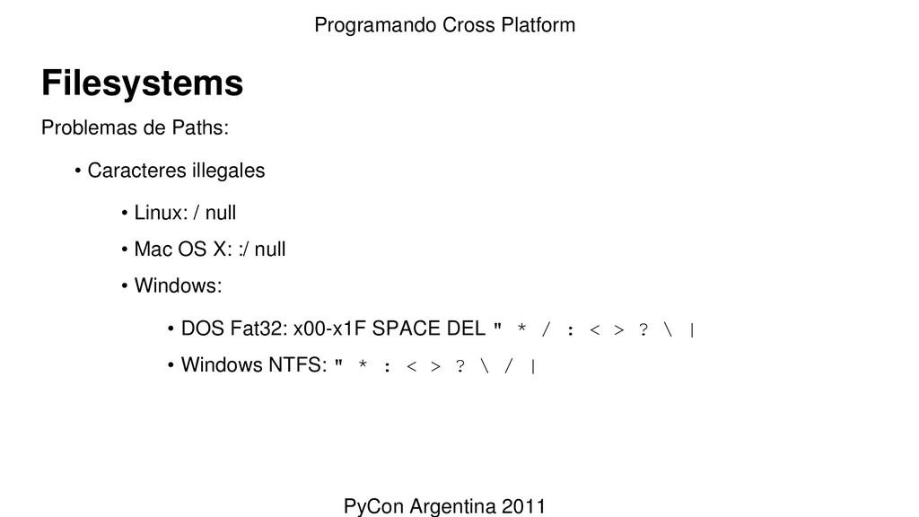 Filesystems Problemas de Paths: • Caracteres il...