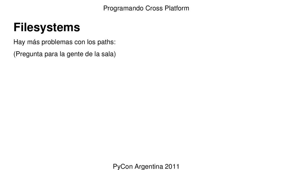 Filesystems Hay más problemas con los paths: (P...