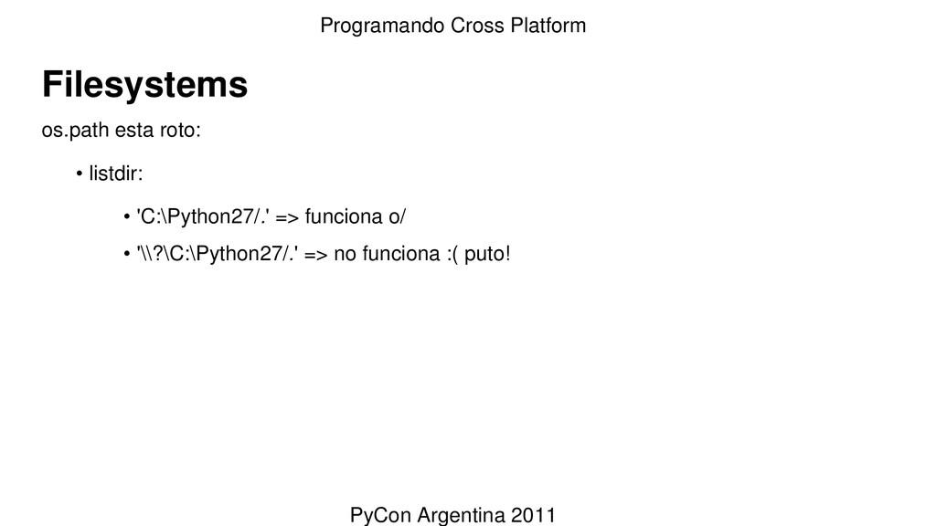 Filesystems os.path esta roto: • listdir: • 'C:...