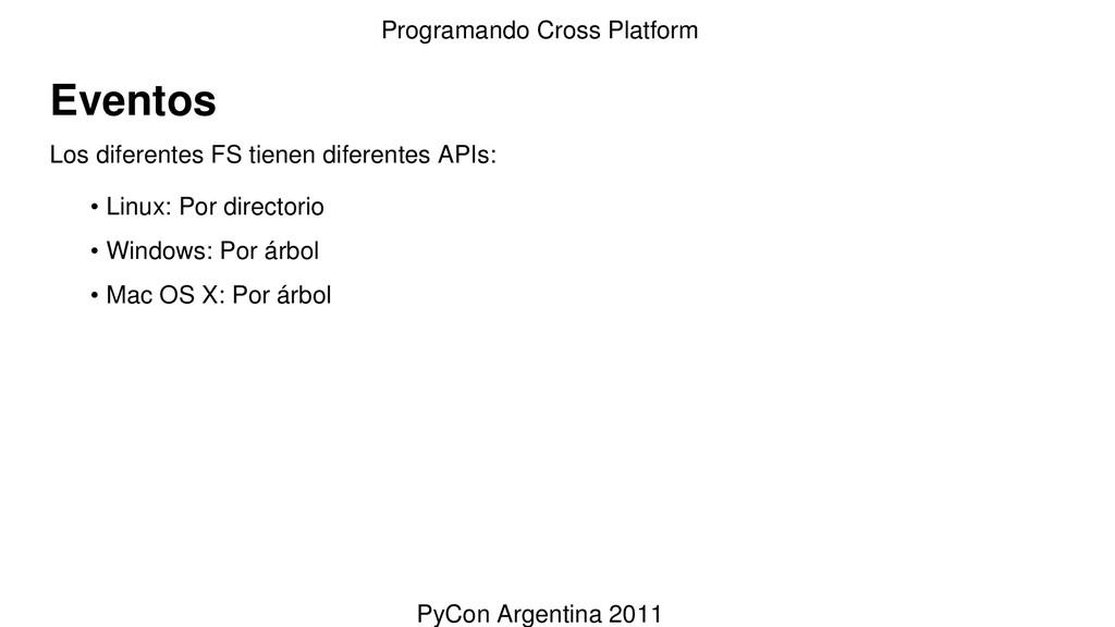 Eventos Los diferentes FS tienen diferentes API...