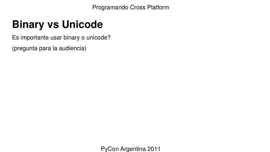 Binary vs Unicode Es importante usar binary o u...