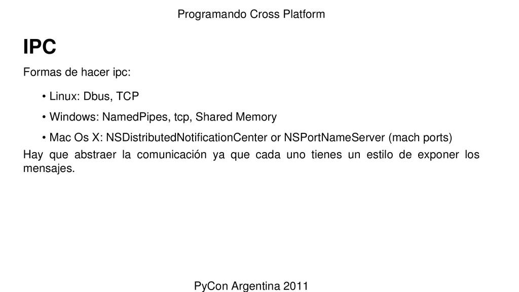 IPC Formas de hacer ipc: • Linux: Dbus, TCP • W...