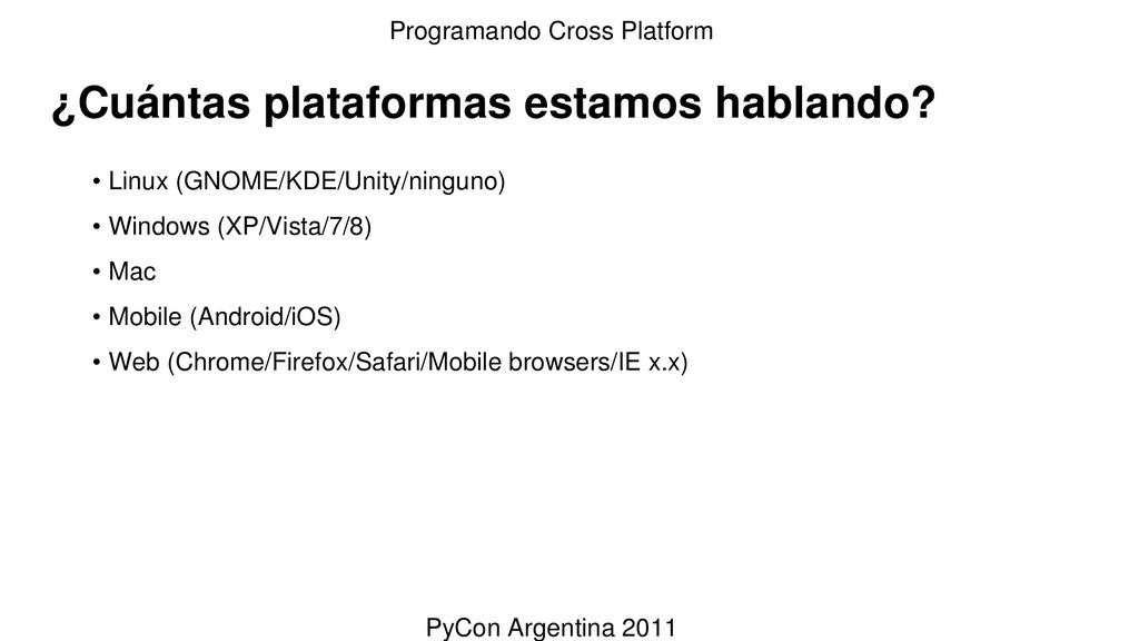 ¿Cuántas plataformas estamos hablando? • Linux ...
